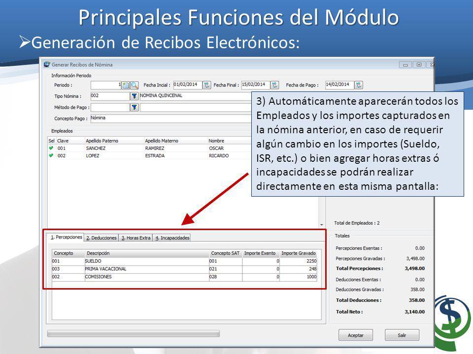 Principales Funciones del Módulo Generación de Recibos Electrónicos: 3) Automáticamente aparecerán todos los Empleados y los importes capturados en la