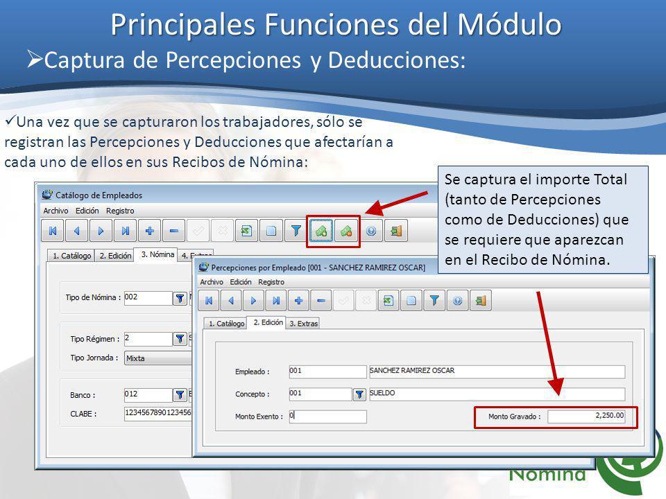 Principales Funciones del Módulo Generación de Recibos Electrónicos: 1) Seleccionar el Periodo de la Nómina y la fecha de pago de la misma