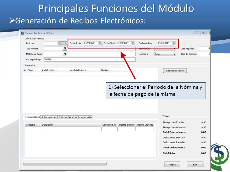 Principales Funciones del Módulo Generación de Recibos Electrónicos: 2) Seleccionar el Tipo de Nómina a generar (quincenal, semanal, etc.)