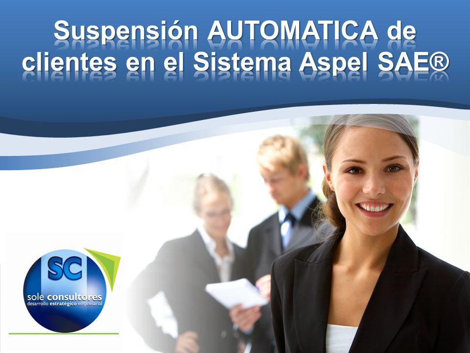 La mejor opción para suspender y/o reactivar clientes de forma automática en su Sistema Aspel SAE®.