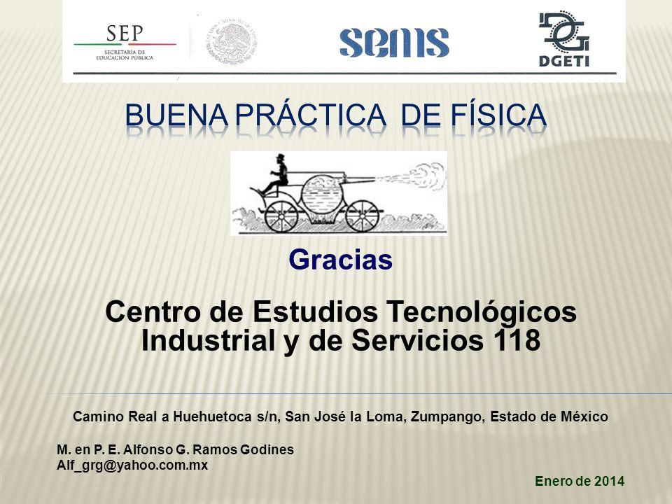 Gracias Centro de Estudios Tecnológicos Industrial y de Servicios 118 Camino Real a Huehuetoca s/n, San José la Loma, Zumpango, Estado de México M.