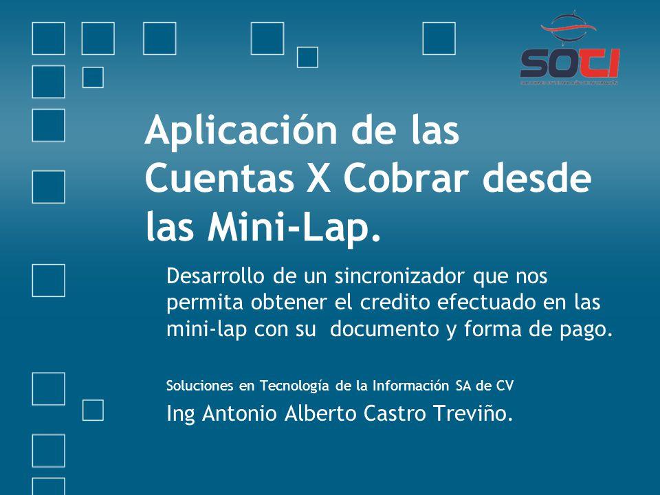 Aplicación de las Cuentas X Cobrar desde las Mini-Lap. Desarrollo de un sincronizador que nos permita obtener el credito efectuado en las mini-lap con