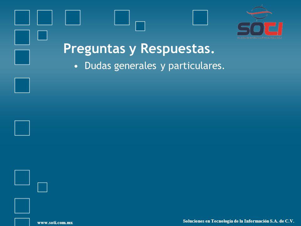 Preguntas y Respuestas. Dudas generales y particulares. Soluciones en Tecnología de la Información S.A. de C.V. www.soti.com.mx