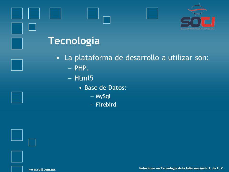 Tecnología La plataforma de desarrollo a utilizar son: PHP.
