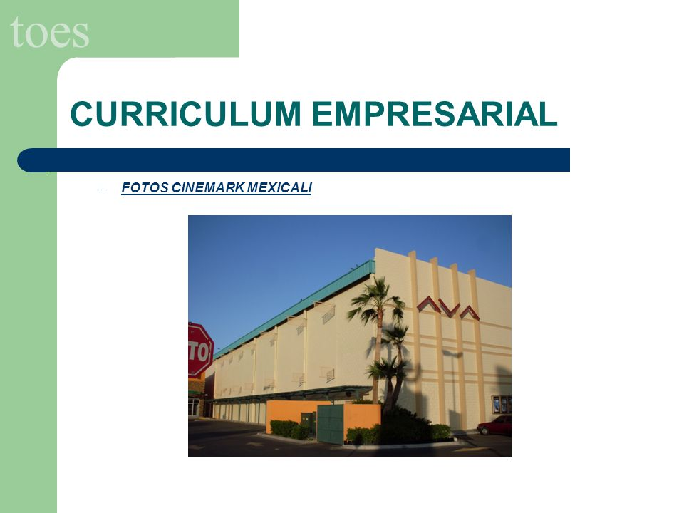 toes CURRICULUM EMPRESARIAL – FOTOS CINEMARK MEXICALI