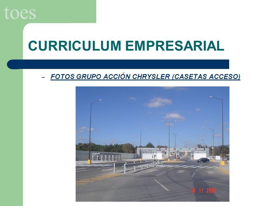 toes CURRICULUM EMPRESARIAL – FOTOS GRUPO ACCIÓN CHRYSLER (CASETAS ACCESO)