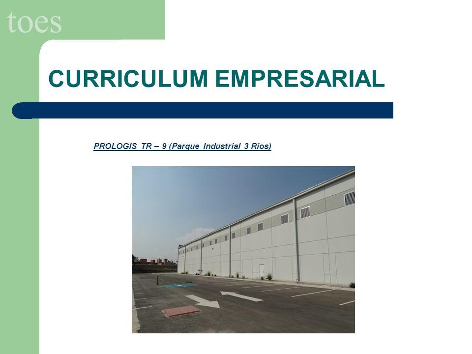 toes PROLOGIS TR – 9 (Parque Industrial 3 Ríos) CURRICULUM EMPRESARIAL