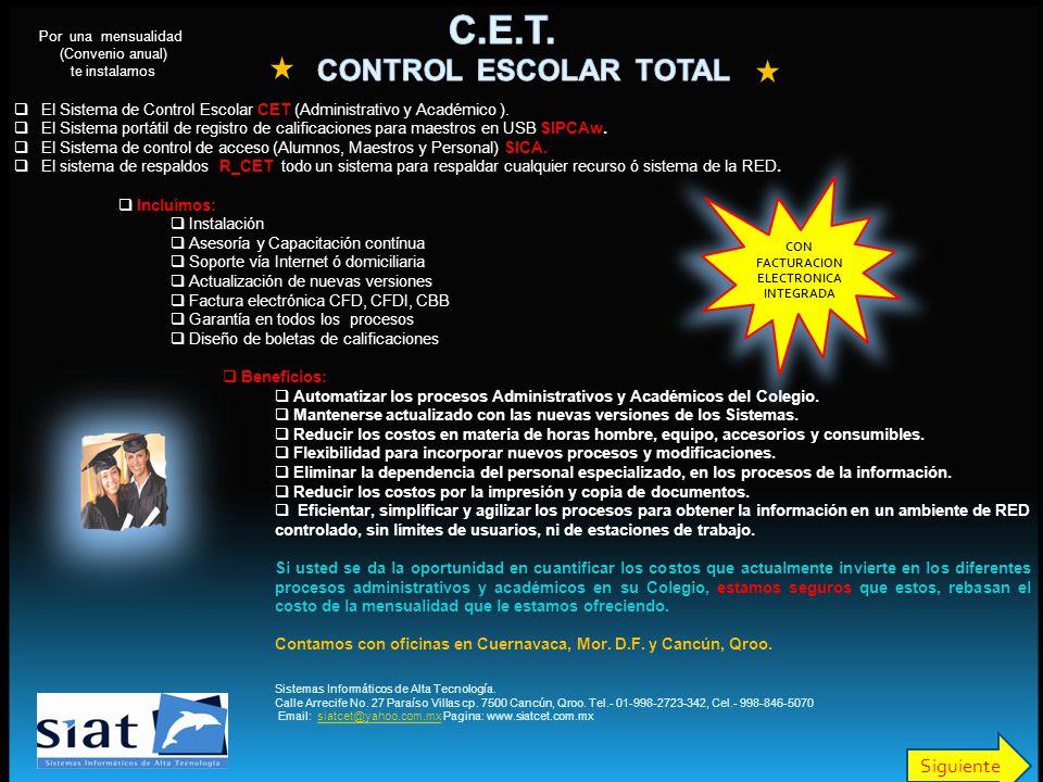 El Sistema de Control Escolar CET (Administrativo y Académico ). El Sistema portátil de registro de calificaciones para maestros en USB SIPCAw. El Sis