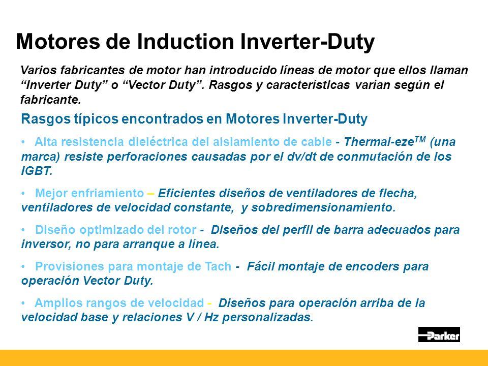Motores de Induction Inverter-Duty Varios fabricantes de motor han introducido líneas de motor que ellos llaman Inverter Duty o Vector Duty.