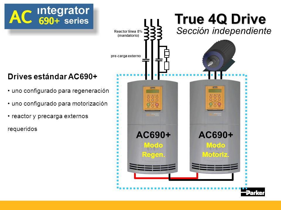 Reactor línea 8% (mandatorio) pre-carga externo True 4Q Drive AC690+ Modo Regen.