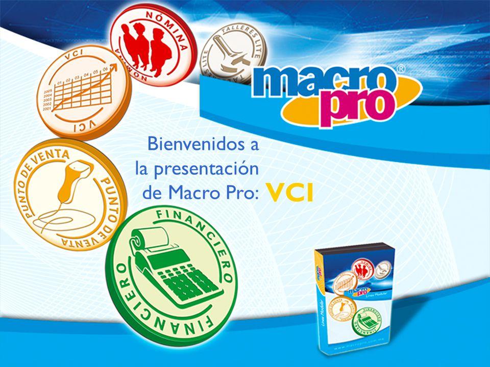 Bienvenidos a la presentación de Macro Pro: VCI