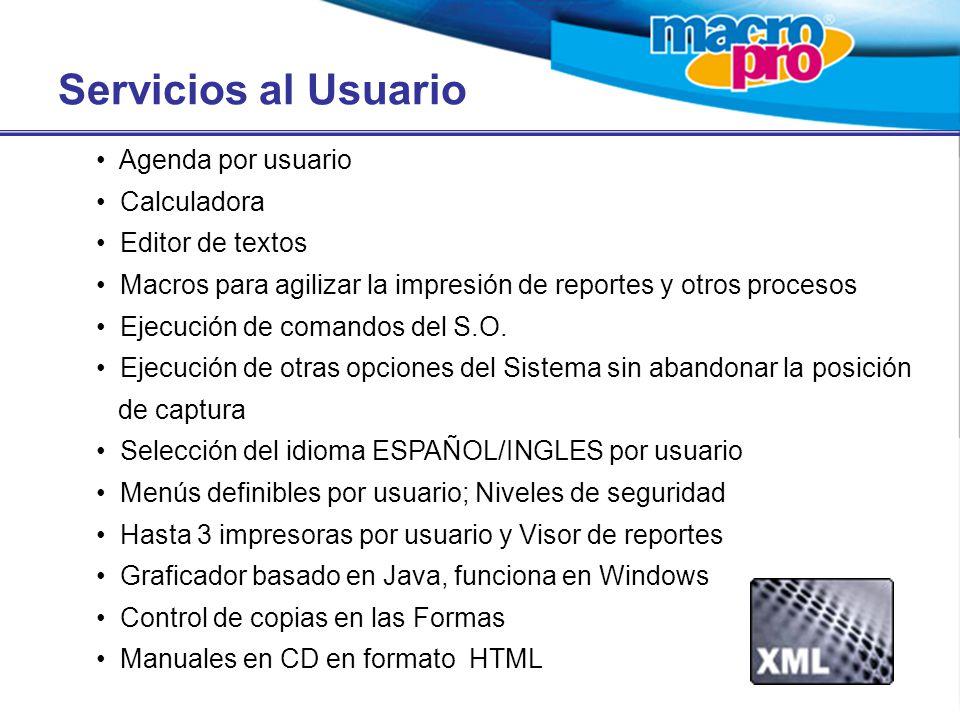 Servicios al Usuario Agenda por usuario Calculadora Editor de textos Macros para agilizar la impresión de reportes y otros procesos Ejecución de comandos del S.O.