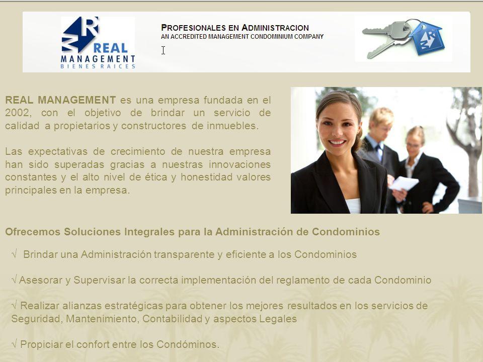 REAL MANAGEMENT es una empresa fundada en el 2002, con el objetivo de brindar un servicio de calidad a propietarios y constructores de inmuebles. Las