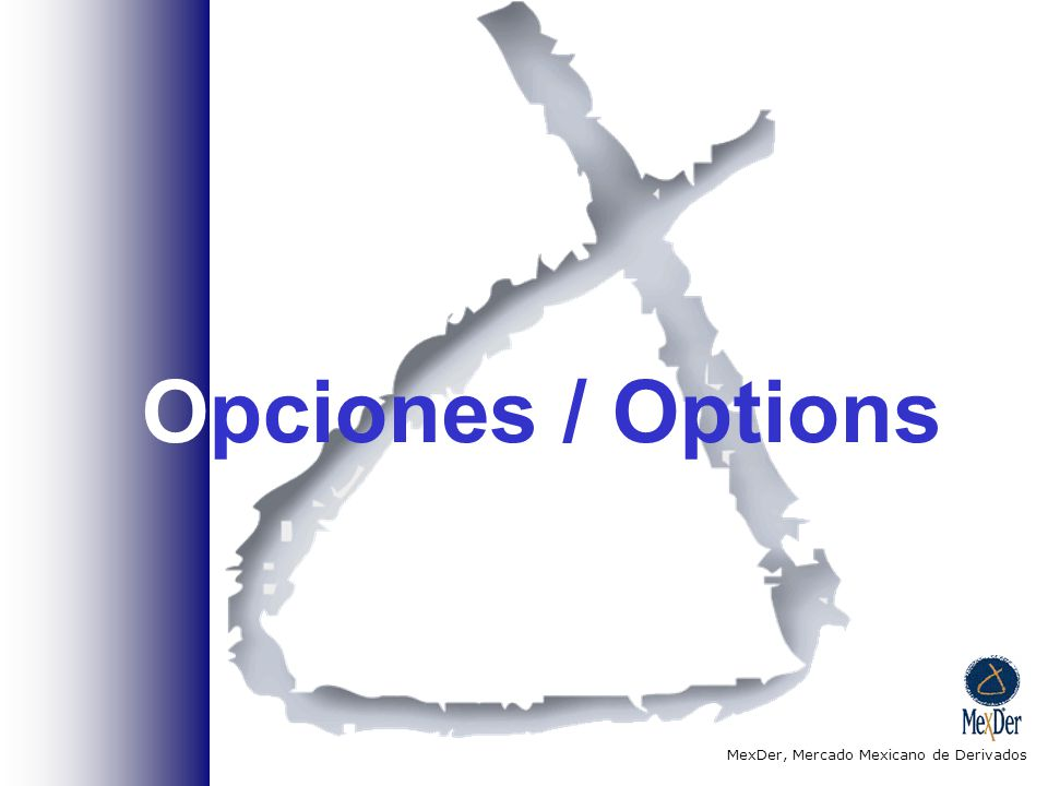 Opciones / Options MexDer, Mercado Mexicano de Derivados