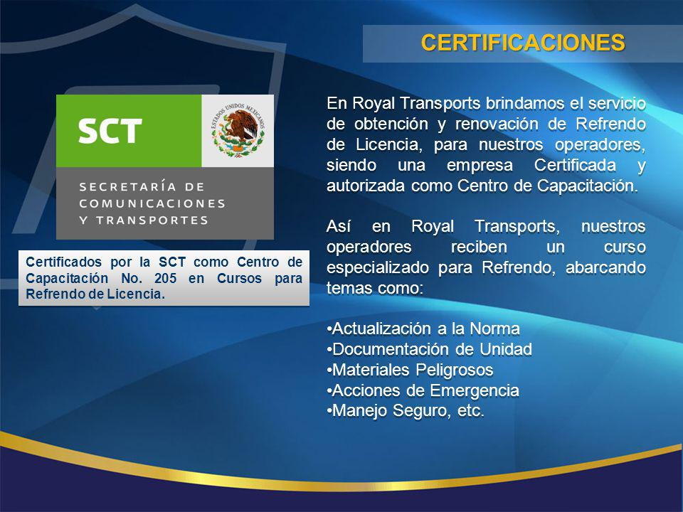 Certificados por la SCT como Centro de Capacitación No. 205 en Cursos para Refrendo de Licencia. En Royal Transports brindamos el servicio de obtenció
