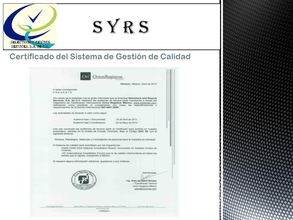 S Y R s SELECTIONS Y REWORK SERVICES, S.A. DE C.V. Certificado del Sistema de Gestión de Calidad