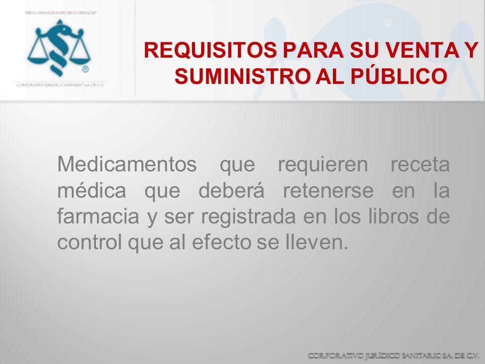 Medicamentos que requieren receta médica que deberá retenerse en la farmacia y ser registrada en los libros de control que al efecto se lleven. REQUIS