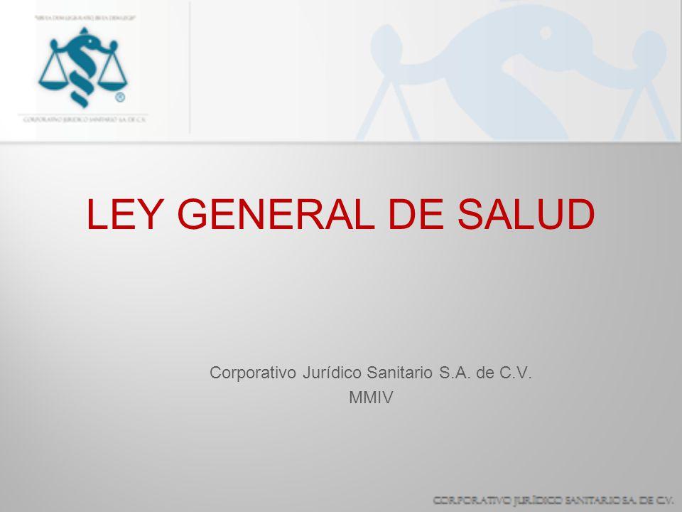 LEY GENERAL DE SALUD Corporativo Jurídico Sanitario S.A. de C.V. MMIV