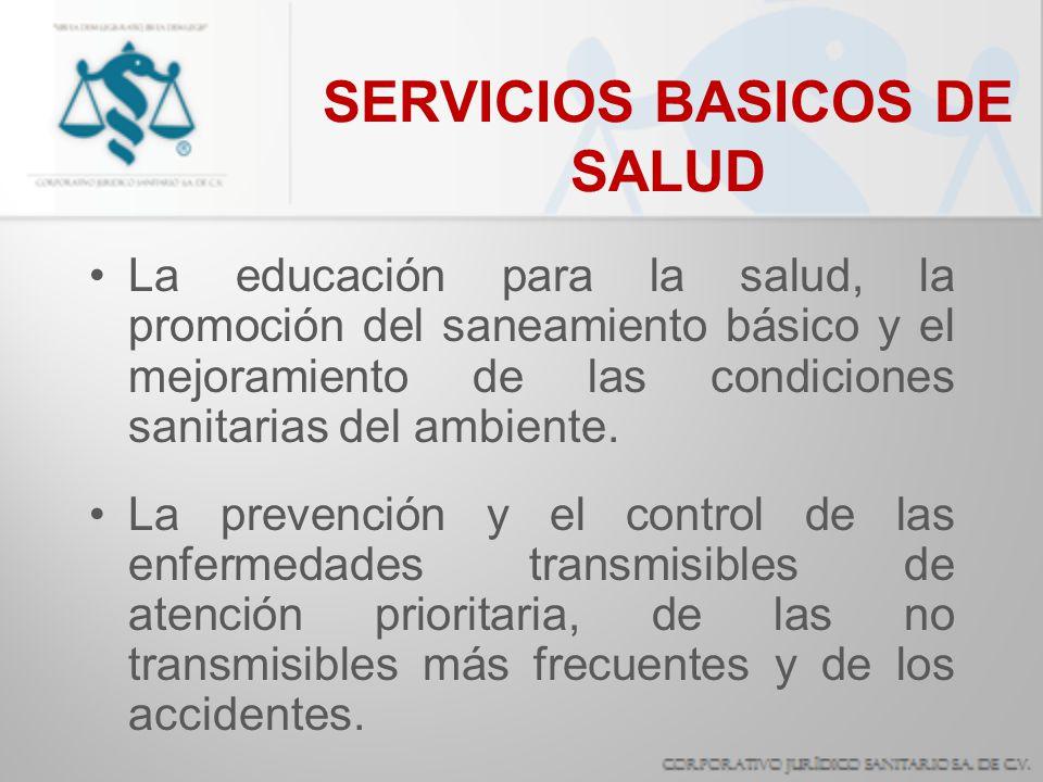 SERVICIOS BASICOS DE SALUD La educación para la salud, la promoción del saneamiento básico y el mejoramiento de las condiciones sanitarias del ambient