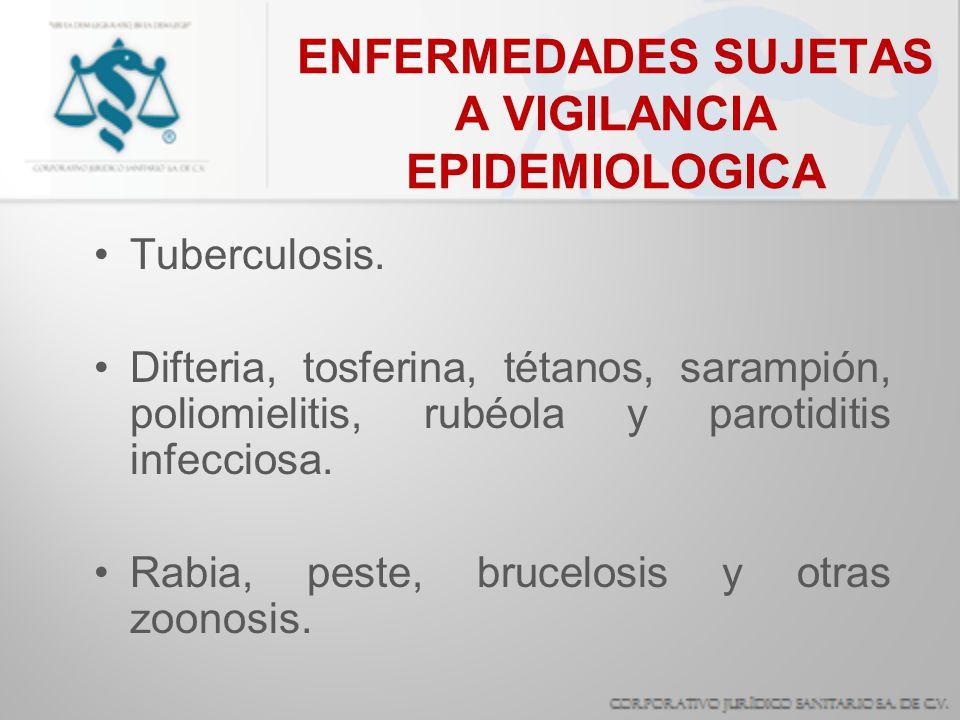 ENFERMEDADES SUJETAS A VIGILANCIA EPIDEMIOLOGICA Tuberculosis. Difteria, tosferina, tétanos, sarampión, poliomielitis, rubéola y parotiditis infeccios