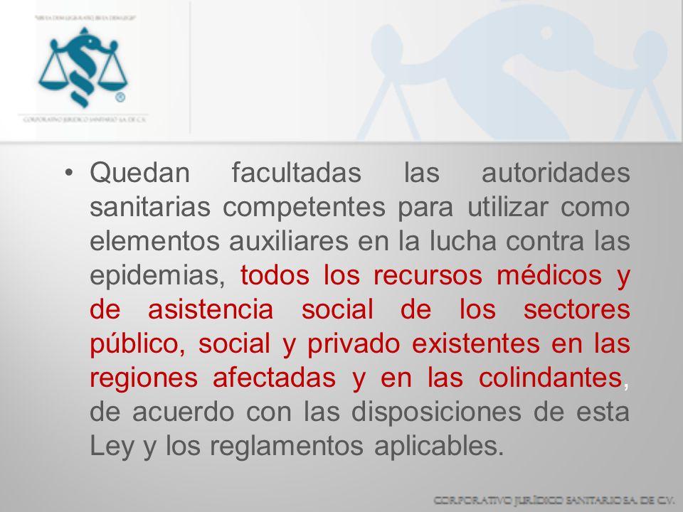 Quedan facultadas las autoridades sanitarias competentes para utilizar como elementos auxiliares en la lucha contra las epidemias, todos los recursos