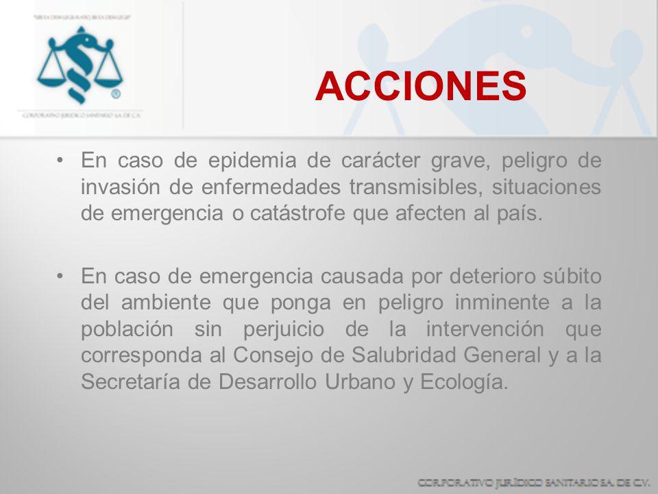 ACCIONES En caso de epidemia de carácter grave, peligro de invasión de enfermedades transmisibles, situaciones de emergencia o catástrofe que afecten