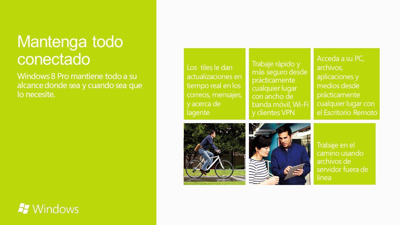 Mantenga todo conectado Windows 8 Pro mantiene todo a su alcance donde sea y cuando sea que lo necesite.