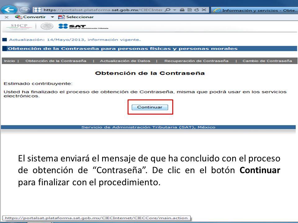 El sistema enviará el mensaje de que ha concluido con el proceso de obtención de Contraseña.