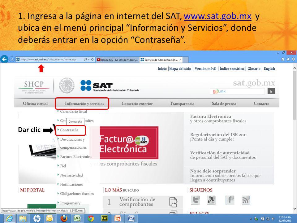 1. Ingresa a la página en internet del SAT, www.sat.gob.mx y ubica en el menú principal Información y Servicios, donde deberás entrar en la opción Con