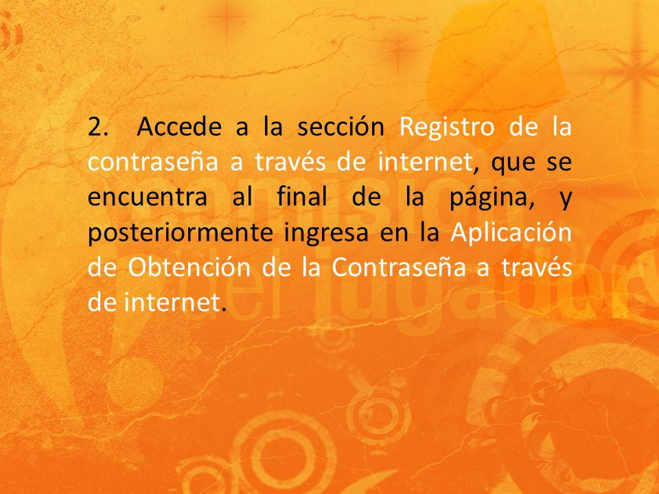 2. Accede a la sección Registro de la contraseña a través de internet, que se encuentra al final de la página, y posteriormente ingresa en la Aplicaci