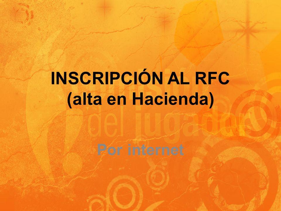 INSCRIPCIÓN AL RFC (alta en Hacienda) Por internet