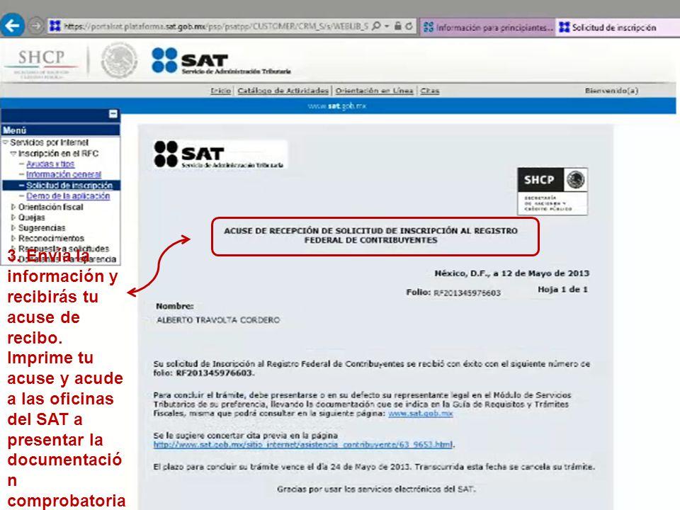 3. Envía la información y recibirás tu acuse de recibo. Imprime tu acuse y acude a las oficinas del SAT a presentar la documentació n comprobatoria.