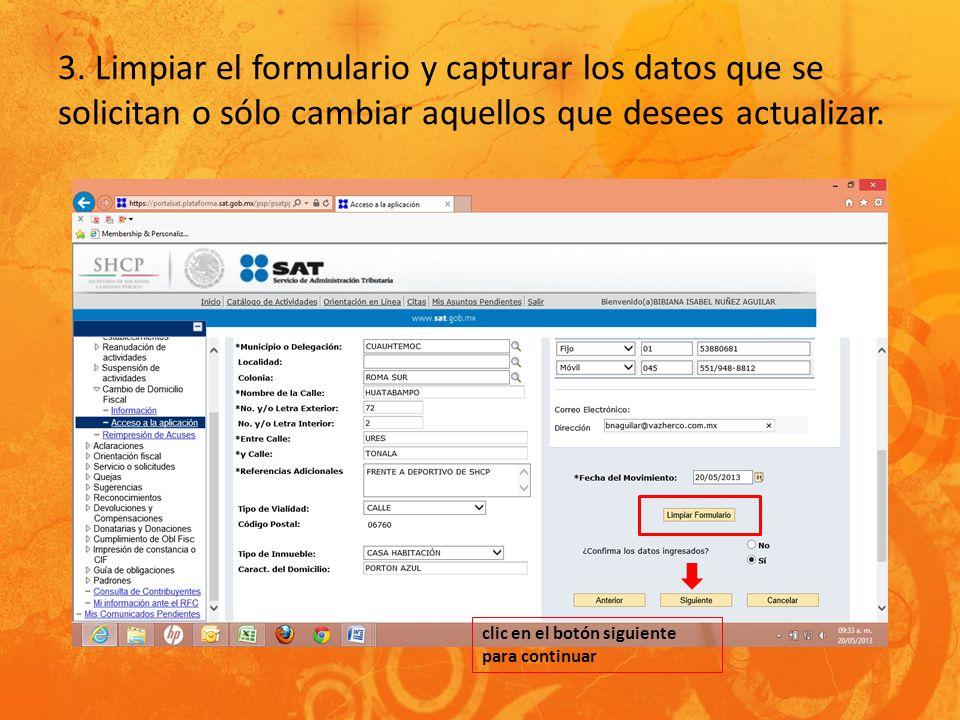 3. Limpiar el formulario y capturar los datos que se solicitan o sólo cambiar aquellos que desees actualizar. clic en el botón siguiente para continua