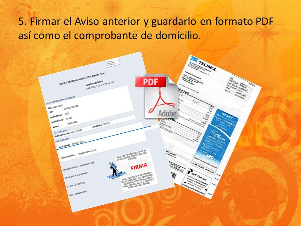 5. Firmar el Aviso anterior y guardarlo en formato PDF así como el comprobante de domicilio. FIRMA