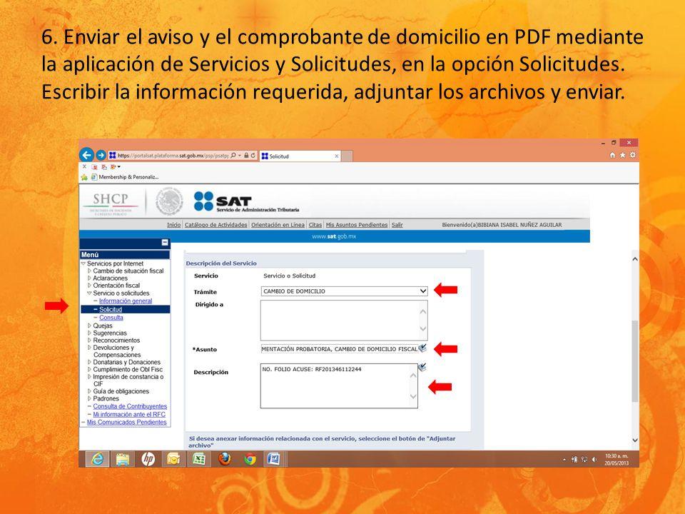 6. Enviar el aviso y el comprobante de domicilio en PDF mediante la aplicación de Servicios y Solicitudes, en la opción Solicitudes. Escribir la infor