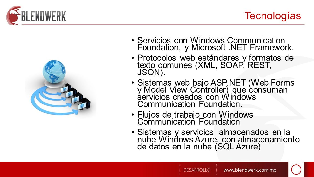 Tecnologías Servicios con Windows Communication Foundation, y Microsoft.NET Framework.
