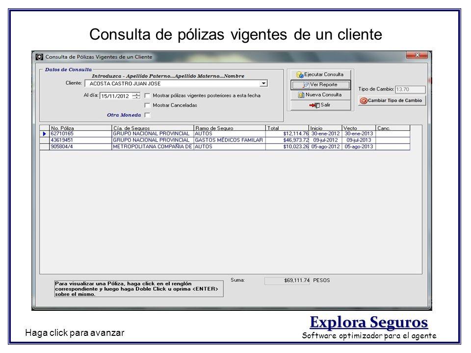 Consulta de pólizas vigentes de un cliente Haga click para avanzar Explora Seguros Software optimizador para el agente