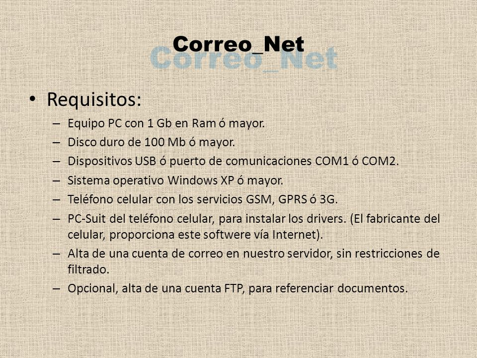 Requisitos: – Equipo PC con 1 Gb en Ram ó mayor. – Disco duro de 100 Mb ó mayor.