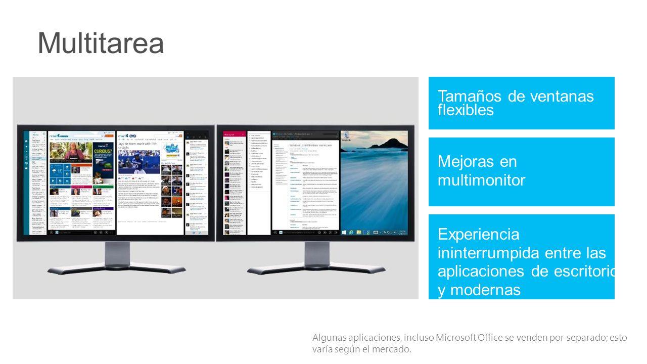 Tamaños de ventanas flexibles Multitarea Experiencia ininterrumpida entre las aplicaciones de escritorio y modernas Mejoras en multimonitor Algunas aplicaciones, incluso Microsoft Office se venden por separado; esto varía según el mercado.