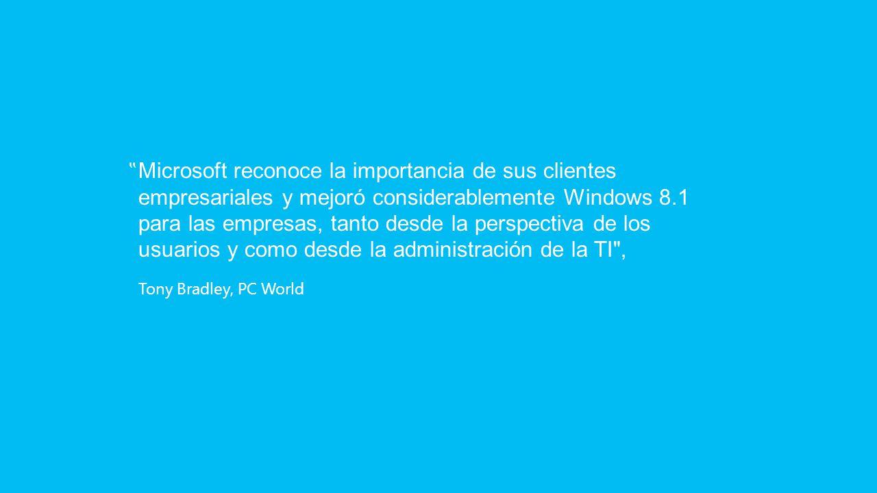 Microsoft reconoce la importancia de sus clientes empresariales y mejoró considerablemente Windows 8.1 para las empresas, tanto desde la perspectiva de los usuarios y como desde la administración de la TI , Tony Bradley, PC World