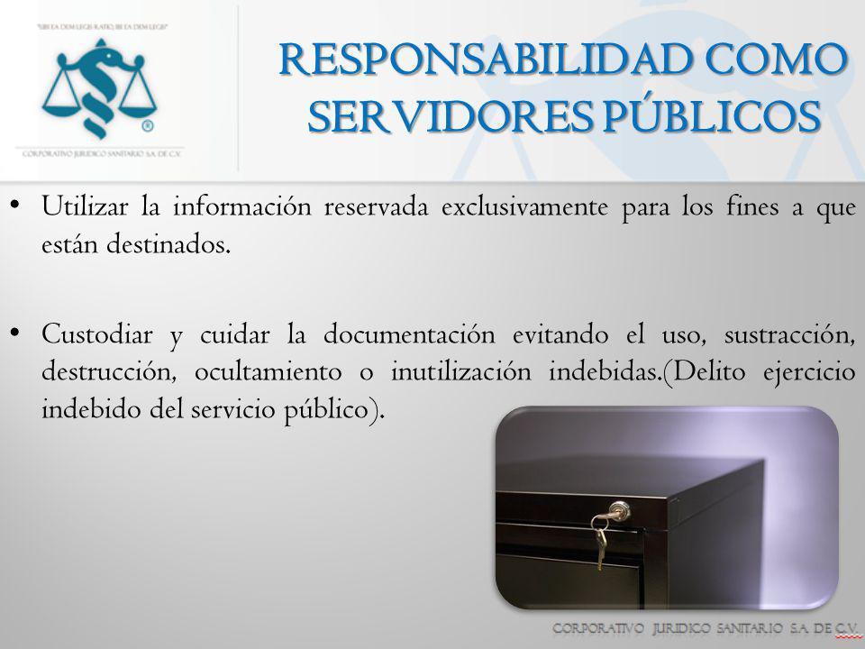Utilizar la información reservada exclusivamente para los fines a que están destinados. Custodiar y cuidar la documentación evitando el uso, sustracci
