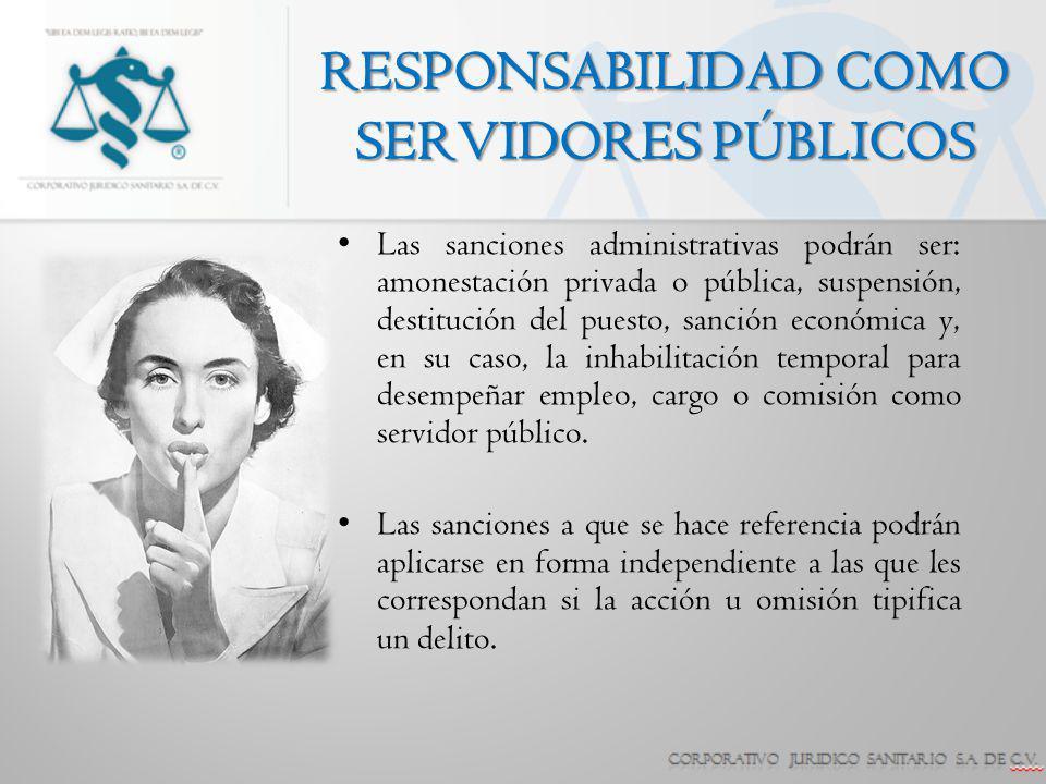 Las sanciones administrativas podrán ser: amonestación privada o pública, suspensión, destitución del puesto, sanción económica y, en su caso, la inha