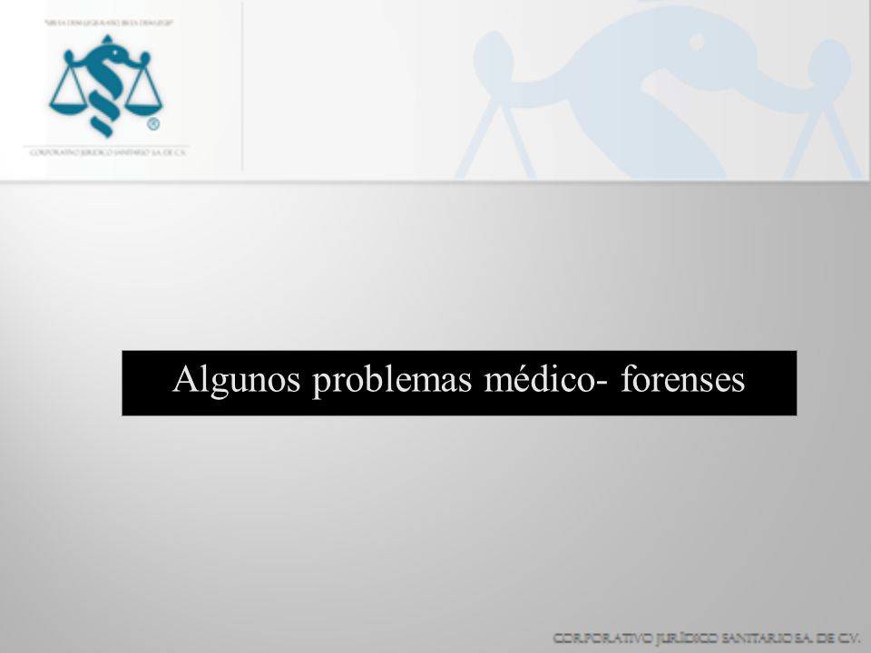 Algunos problemas médico- forenses