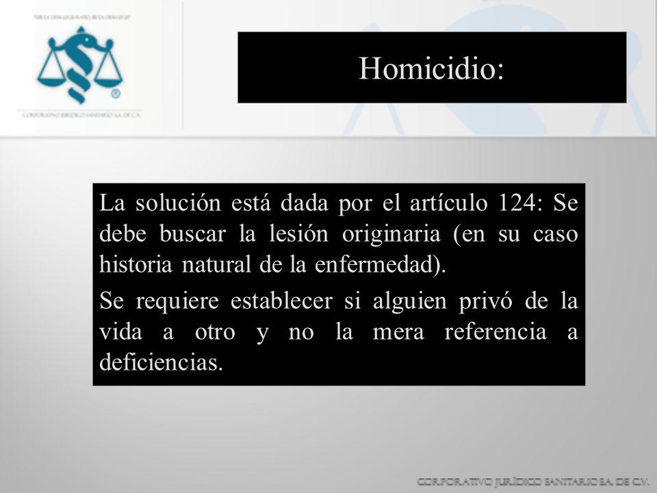 La solución está dada por el artículo 124: Se debe buscar la lesión originaria (en su caso historia natural de la enfermedad). Se requiere establecer