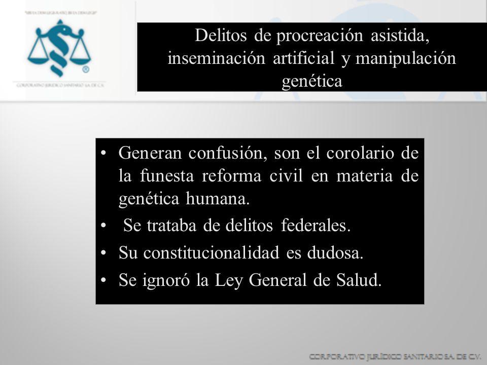 Delitos de procreación asistida, inseminación artificial y manipulación genética Generan confusión, son el corolario de la funesta reforma civil en ma