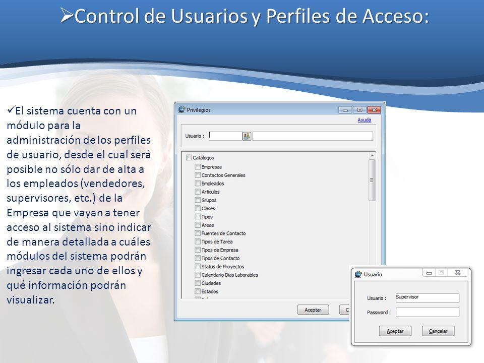 Control de Usuarios y Perfiles de Acceso: Control de Usuarios y Perfiles de Acceso: El sistema cuenta con un módulo para la administración de los perf