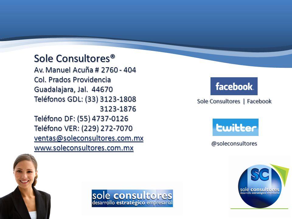 Sole Consultores® Av. Manuel Acuña # 2760 - 404 Col. Prados Providencia Guadalajara, Jal. 44670 Teléfonos GDL: (33) 3123-1808 3123-1876 3123-1876 Telé