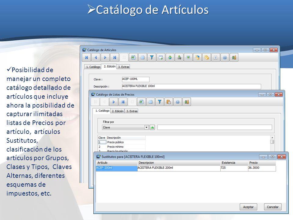 Catálogo de Artículos Catálogo de Artículos Posibilidad de manejar un completo catálogo detallado de artículos que incluye ahora la posibilidad de cap
