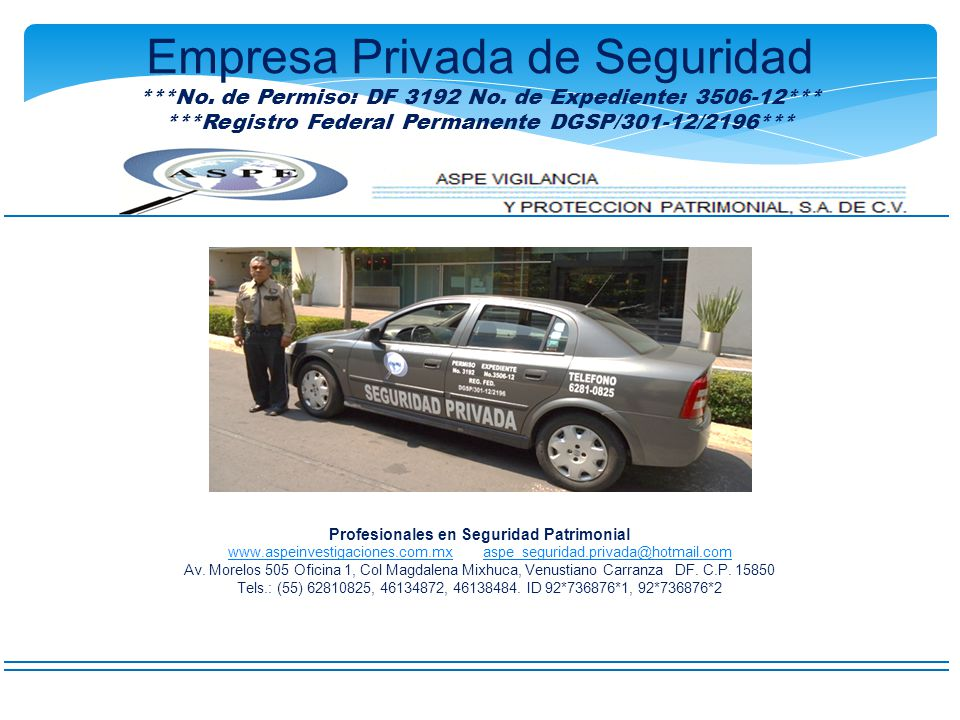 Profesionales en Seguridad Patrimonial www.aspeinvestigaciones.com.mx aspe_seguridad.privada@hotmail.com www.aspeinvestigaciones.com.mxaspe_seguridad.
