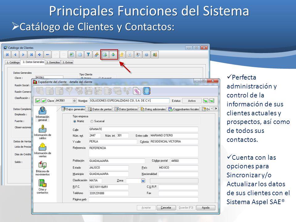 Principales Funciones del Sistema Catálogo de Clientes y Contactos: Perfecta administración y control de la información de sus clientes actuales y pro